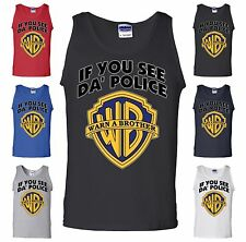If You See Da Police Warn A Brother Tank Top Funny Parody Muscle Shirt