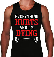 Everything Hurts And I'm Dying Men's Tank top.Funny Workout Gym Training tank.