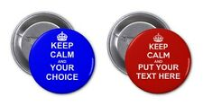 Keep Calm and Your Personalised Text / Message on Pin / Button Badge