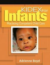 ADRIENNE BOYD - KIDEX For Infants: Practicing Competent Child Care - Spiral-boun
