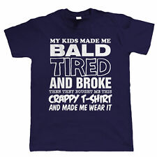 My Kids Made Me Bald Mens Funny T Shirt - Birthday Gift for Him Dad Fathers Day