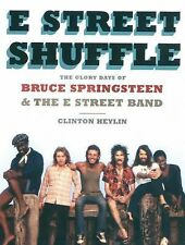 E Street Shuffle : The Glory Days of Bruce Springsteen and the E Street Band...