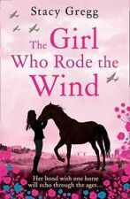 New The Girl Who Rode the Wind By Stacy Gregg