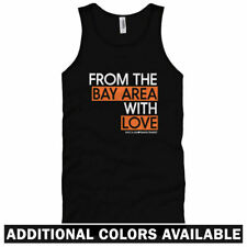 From The Bay Area With Love Unisex Tank Top - Men Women XS-2X - Oakland San Jose