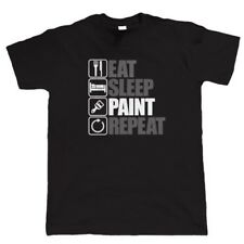 Eat Sleep Paint Repeat, Mens Funny, Decorate T Shirt, Gift Dad
