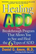 Healing ADD : The Breakthrough Program That Allows You to See and Heal the 6...