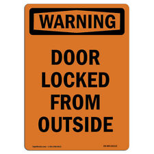 OSHA WARNING Sign - Door Locked From Outside |  Made in the USA