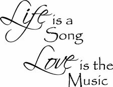 Life is a Song Love is a Vinyl Sticker Decal wall quote