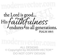 FAITHFULNESS PSALM 100:5 Quote Vinyl Wall Decal Lettering The Lord is good