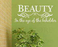 Wall Decal Sticker Quote Vinyl Art Letter Beauty In the Eye of the Beholder IN08