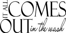 It all comes out in the wash Decor  vinyl wall decal quote sticker Laundry