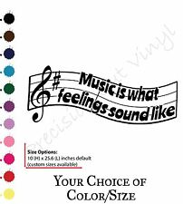 Music is what feelings sound like Quote Vinyl wall decal, custom