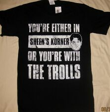 "Charlie Sheen ""You're Either in Sheen's Korner or You're With The Trolls""  Tee"