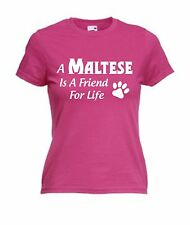 A MALTESE IS A FRIEND FOR LIFE T-SHIRT Pet Dog Animal Lover Christmas Present