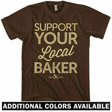 SUPPORT YOUR LOCAL BAKER T-shirt - Bakery Cake Cupcake Bread Pie - NEW - XS-4XL