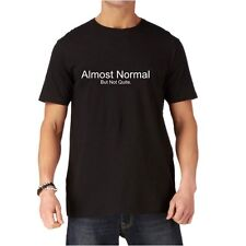 Almost Normal..But Not Quite...Men's Black T-Shirt.....Slogan/Funny/Humour