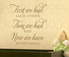First We Had Each Other Kids Nursery Baby Wall Decal Vinyl Quote Art Sticker A19