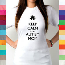 Keep Calm I'm An Autism Mom Children Special Needs Care Love Child T Shirt R2