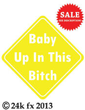 Baby Up In This Bitch baby on board Vinyl Decal Buy one get one free