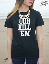 * OOH KILL 'EM T-shirt Top Kill'em Them Tumblr Vine Fashion Funny Dope Fresh *