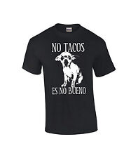 No Tacos No es bueno Chihuahua dog Mexican cute Tex-mex T shirt
