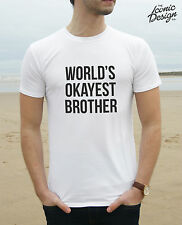World's Okayest Brother T-shirt Top Birthday Fashion Guy Christmas Funny Gift