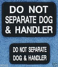 1 DO NOT SEPARATE DOG & HANDLER PATCH BLACK service Danny & LuAnns Embroidery