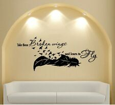 Take these broken wings and learn to fly ~ Wall Decal: Words and Phrases