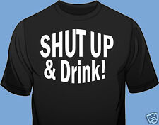 T-Shirt, Funny, Bar, Club Promo, Shut-Up & Drink, Gildan. 100% Cotton, Black