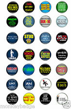 25mm,58mm,cool rude naughty funny,smart,clever stupid sexy badges SELECTION 3