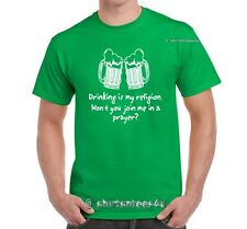 Drinking is My Religion. Won't You Join Me in A Prayer Pattys Day Humor T-Shirt