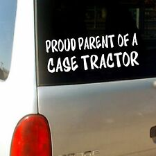 """ Proud Parent of a Case Tractor "" Funny Vinyl Decal / Vinyl Sticker"