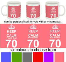 70th BIRTHDAY PERSONALISED MUG - KEEP CALM YOU'RE ONLY 70 - 6 COLOURS TO CHOOSE