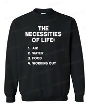 The Necessities Life CREWNECK Air-Water-Food-Working-Out sweatshirt