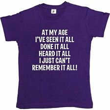 At My Age I've Done Seen It All Can't Remember It Womens Ladies T-Shirt