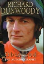 OBSESSED: THE AUTOBIOGRAPHY, RICHARD DUNWOODY, Used; Good Book