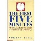 First Five Minutes: The Successful Opening Moves in Business Sales and Interview