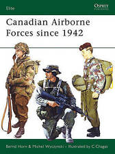Canadian Airborne Forces since 1942 ' PhD, B Horn