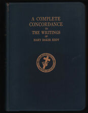 A Complete Concordance to the Writings of Mary Baker Eddy Other Than Science a..
