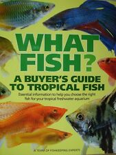 new AQUARIUM BOOK WHAT FISH A BUYERS GUIDE to choosing over 160  TROPICAL FISH