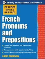 Practice Makes Perfect French Pronouns and Prepositions - NEW