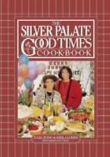 The Silver Palate Good Times Cookbook by Sheila Lukins, Sarah Leah Chase and...