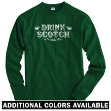 Drink Scotch Long Sleeve T-shirt - LS Men S-4X - Scotland Scottish Whiskey Gift