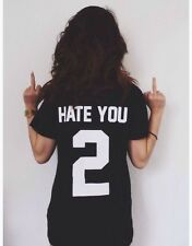 NEW Hot Women Tshirt HATE YOU back Letters Print Cotton Casual Funny Shirt S-3XL
