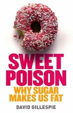 Sweet Poison: Why Sugar Makes Us Fat - Gillespie David - Paperback - NEW - Book