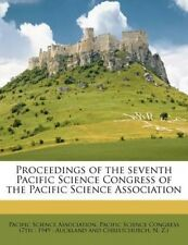 Proceedings of the Seventh Pacific Science Congress of the Pacific Science Assoc