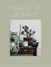House of Plants: Living with Succulents, Air Plants and Cacti by Rose Ray
