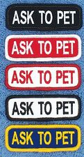 1 ASK TO PET TITLE PATCH 1x3 service dog Danny & LuAnns Embroidery assistance
