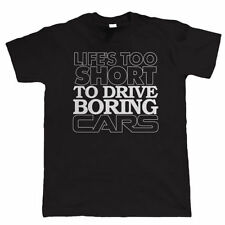 Life's Too Short to Drive Boring Cars, Funny Mens Car T Shirt, Gift for Dad