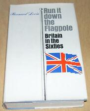 Run It Down the Flagpole - Britain in the 60s by Bernard Levin (1971, Hardcover)